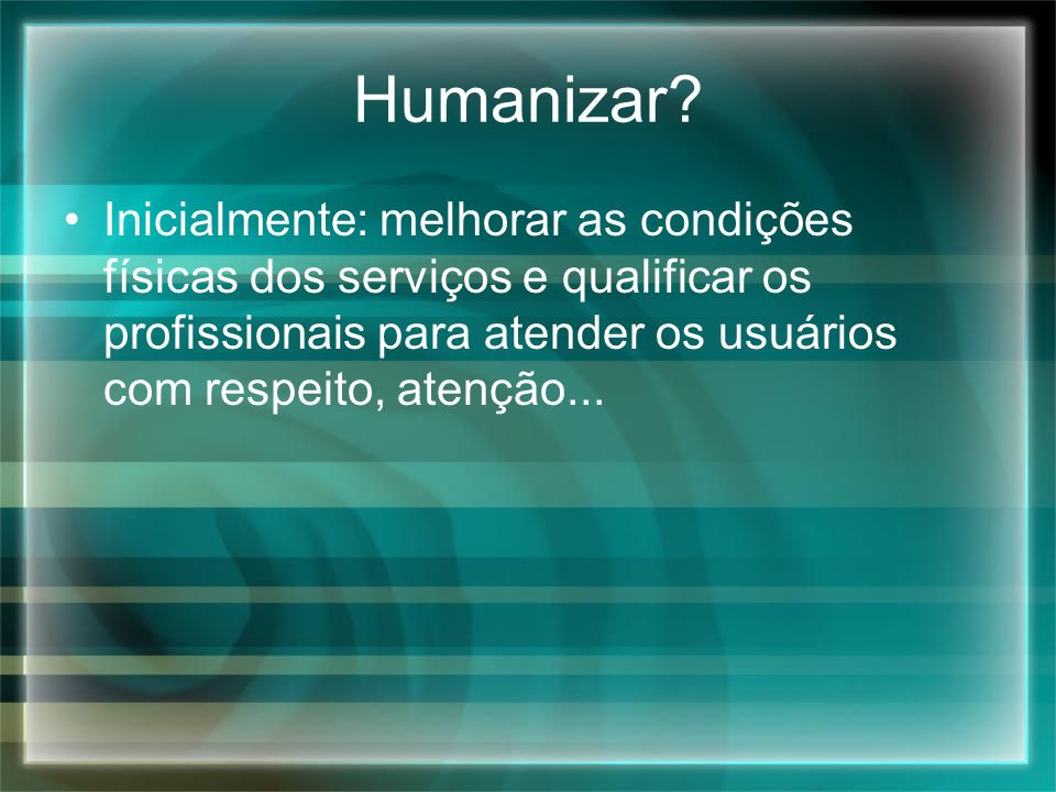 Humanizar.