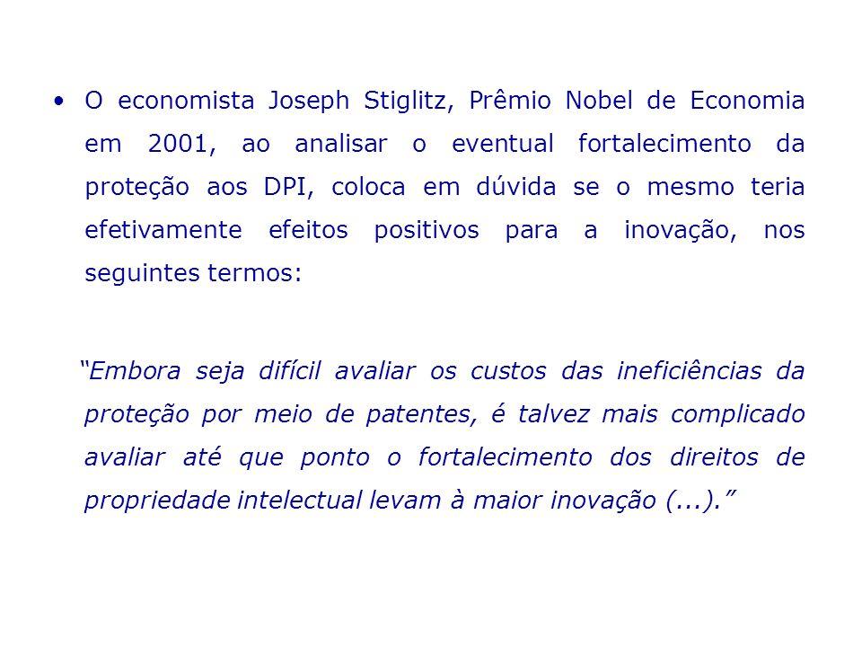 O economista Joseph Stiglitz, Prêmio Nobel de Economia em 2001, ao analisar o eventual fortalecimento da proteção aos DPI, coloca em dúvida se o mesmo teria efetivamente efeitos positivos para a inovação, nos seguintes termos: