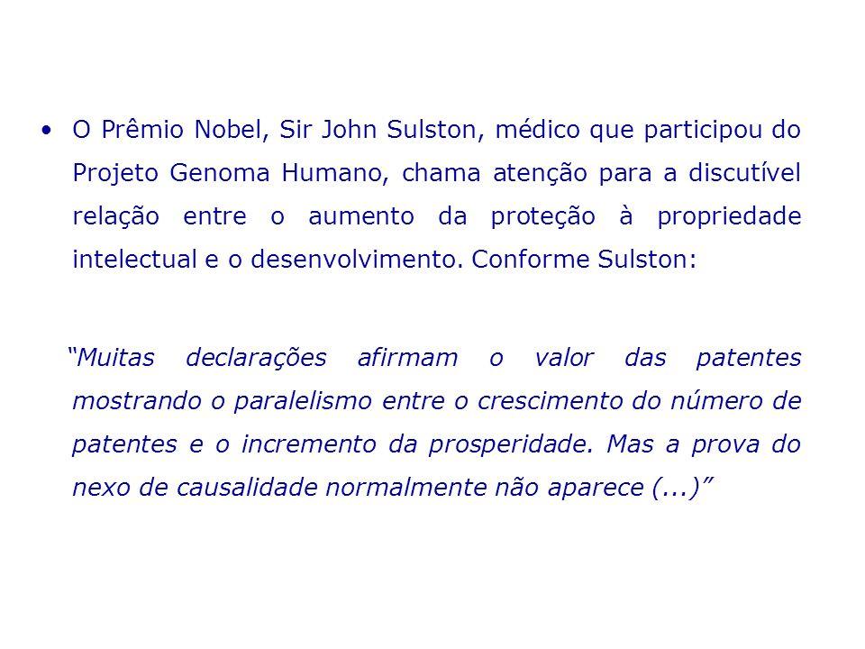 O Prêmio Nobel, Sir John Sulston, médico que participou do Projeto Genoma Humano, chama atenção para a discutível relação entre o aumento da proteção à propriedade intelectual e o desenvolvimento. Conforme Sulston: