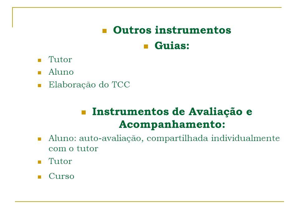 Instrumentos de Avaliação e Acompanhamento: