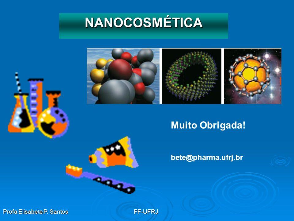 NANOCOSMÉTICA Muito Obrigada! bete@pharma.ufrj.br