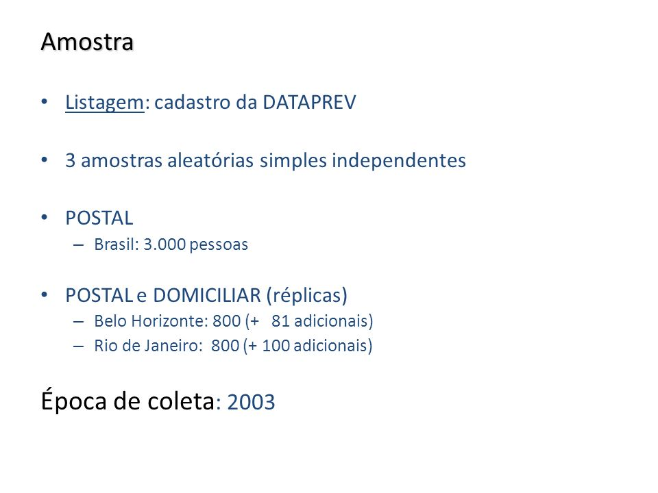 Amostra Época de coleta: 2003 Listagem: cadastro da DATAPREV