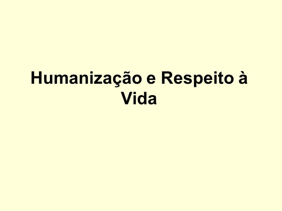 Humanização e Respeito à Vida