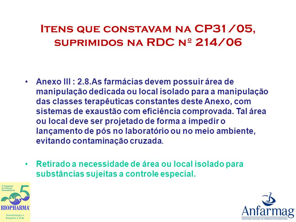 Itens que constavam na CP31/05, suprimidos na RDC nº 214/06