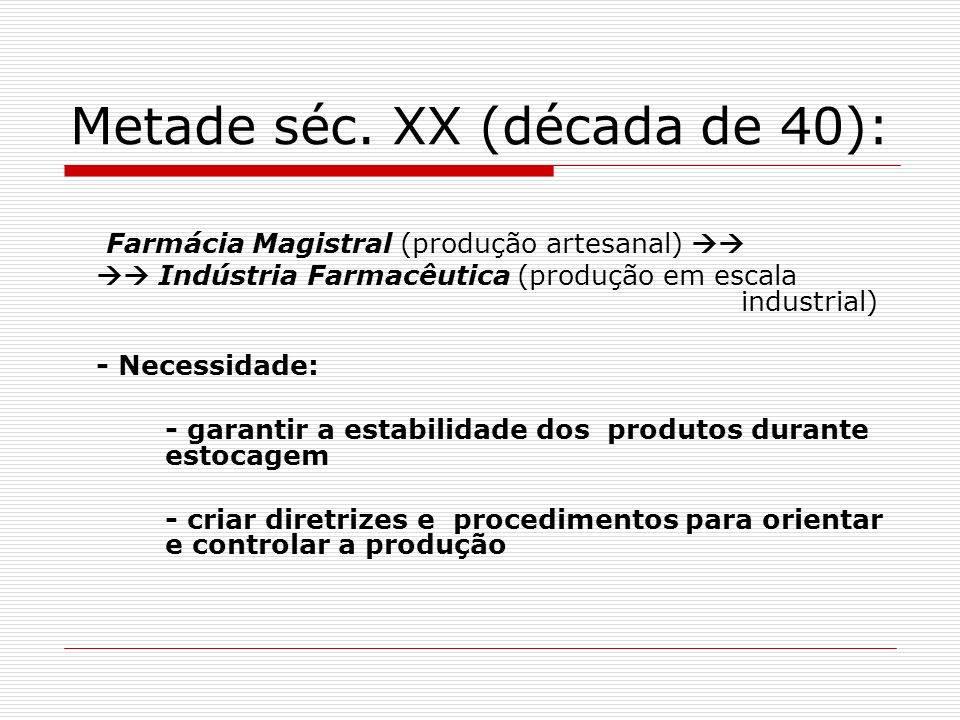 Metade séc. XX (década de 40):