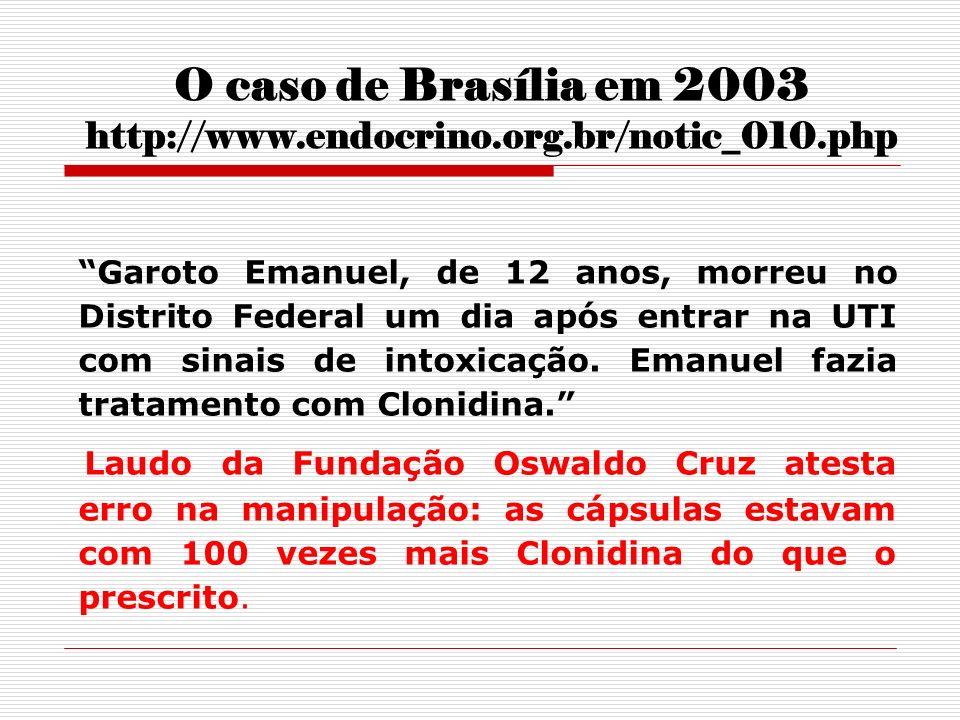 O caso de Brasília em 2003 http://www.endocrino.org.br/notic_010.php