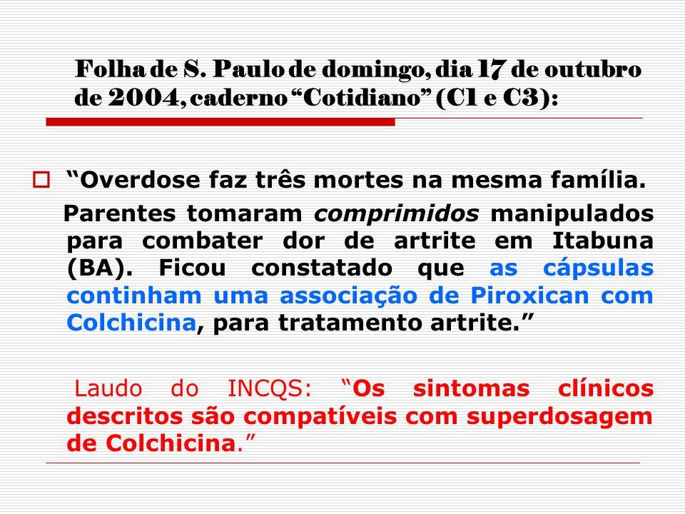 Folha de S. Paulo de domingo, dia 17 de outubro de 2004, caderno Cotidiano (C1 e C3):