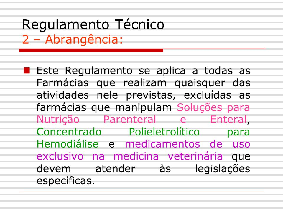 Regulamento Técnico 2 – Abrangência: