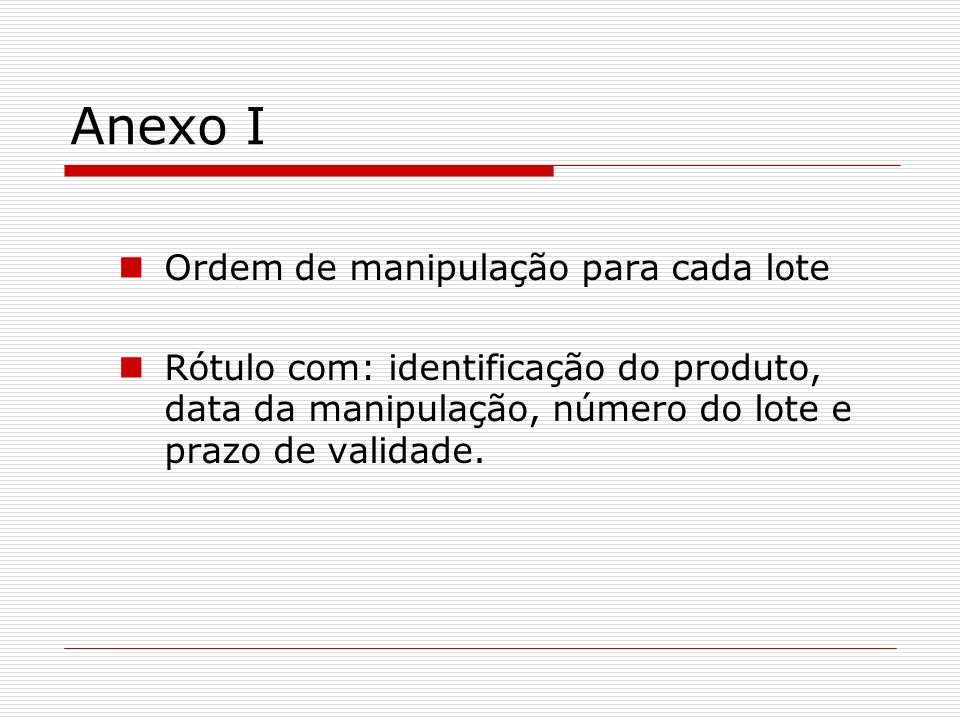 Anexo I Ordem de manipulação para cada lote