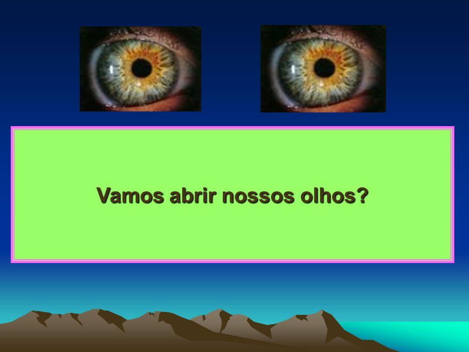 Vamos abrir nossos olhos