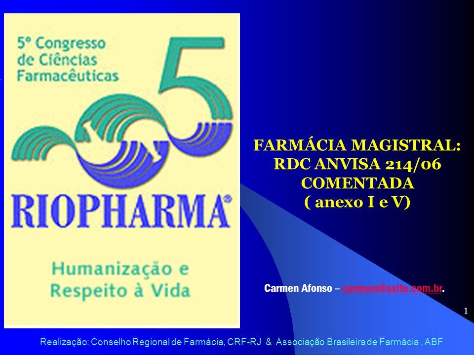 FARMÁCIA MAGISTRAL: RDC ANVISA 214/06 COMENTADA ( anexo I e V)