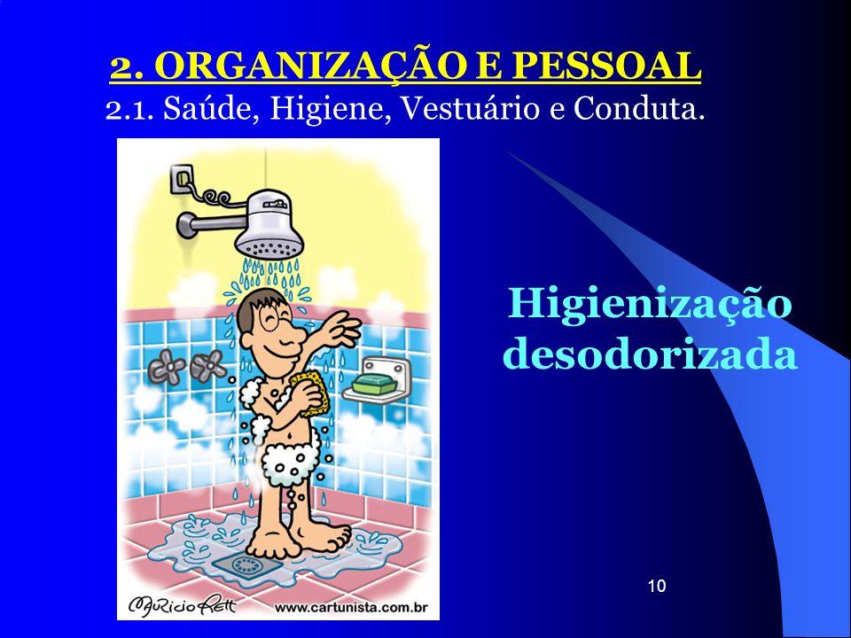 Higienização desodorizada
