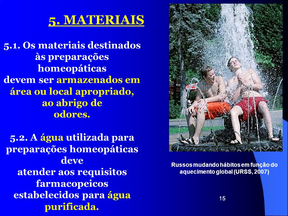 5. MATERIAIS 5.1. Os materiais destinados às preparações homeopáticas