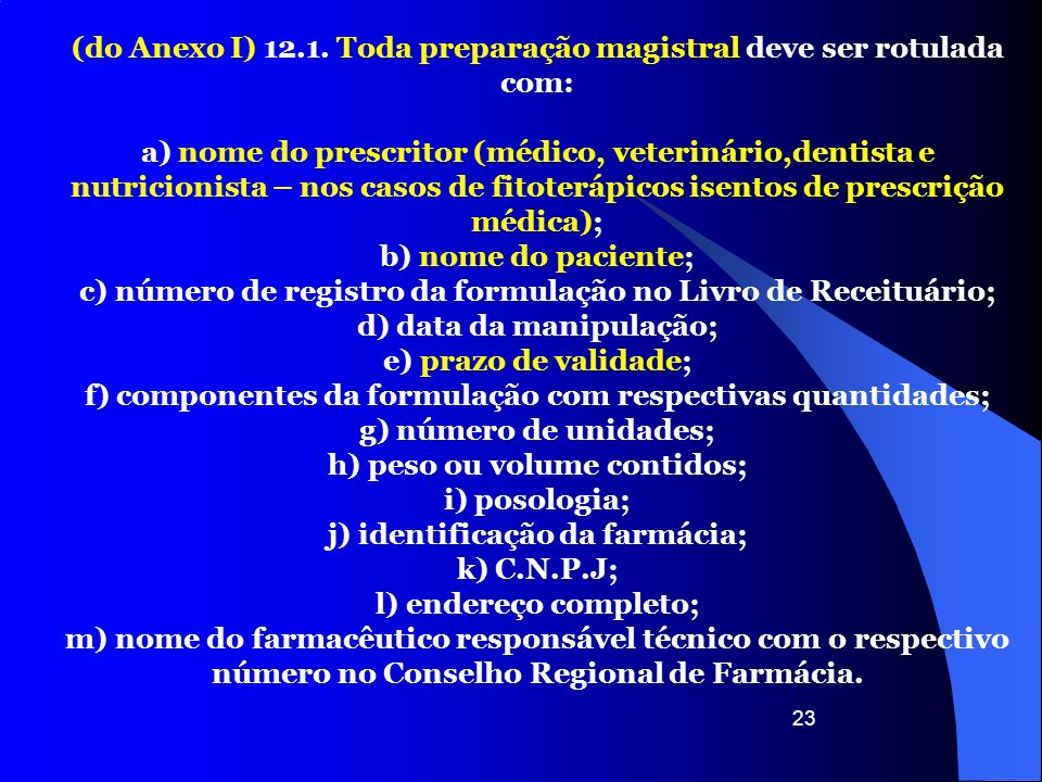 (do Anexo I) 12.1. Toda preparação magistral deve ser rotulada com: