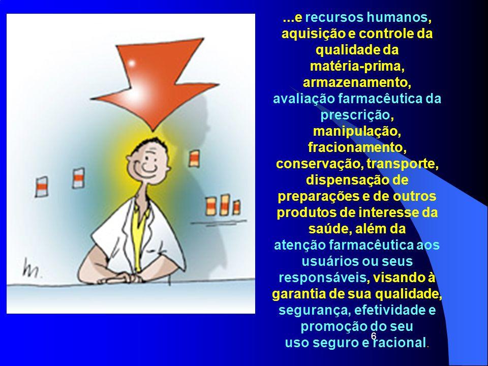 ...e recursos humanos, aquisição e controle da qualidade da