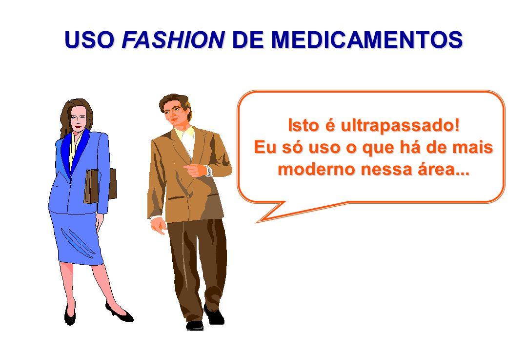 USO FASHION DE MEDICAMENTOS