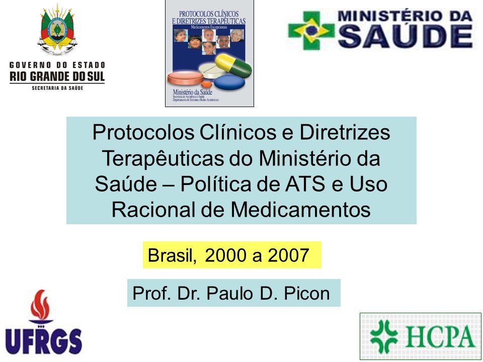 Protocolos Clínicos e Diretrizes Terapêuticas do Ministério da Saúde – Política de ATS e Uso Racional de Medicamentos