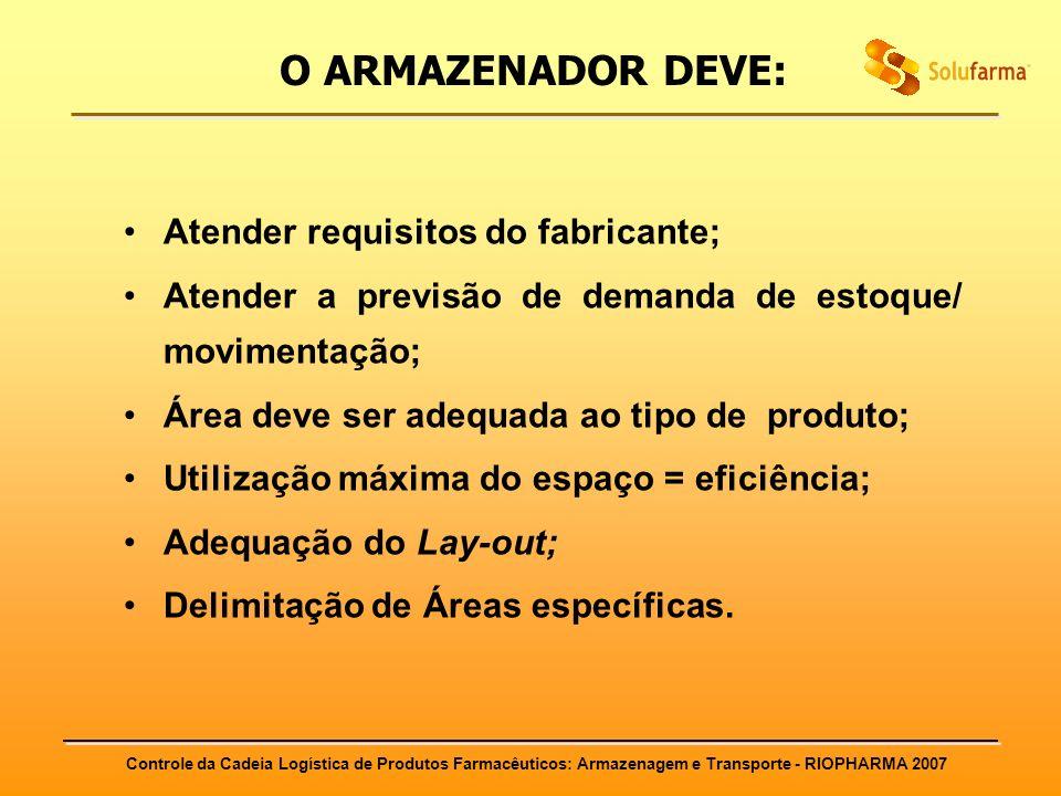 O ARMAZENADOR DEVE: Atender requisitos do fabricante;