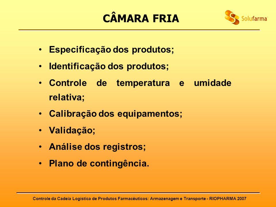 CÂMARA FRIA Especificação dos produtos; Identificação dos produtos;