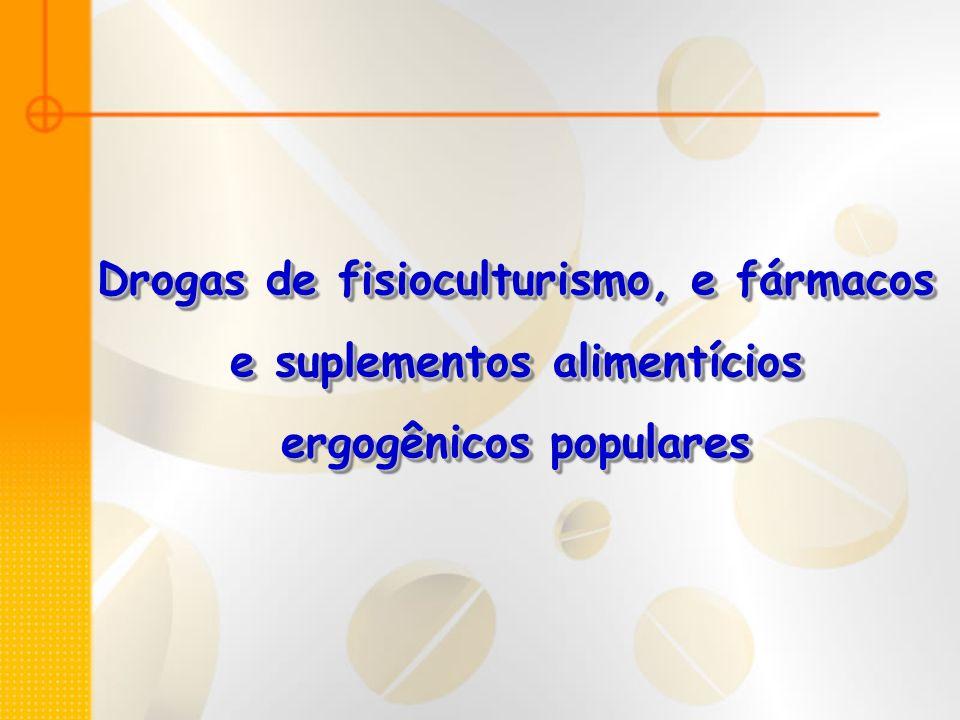 Drogas de fisioculturismo, e fármacos e suplementos alimentícios