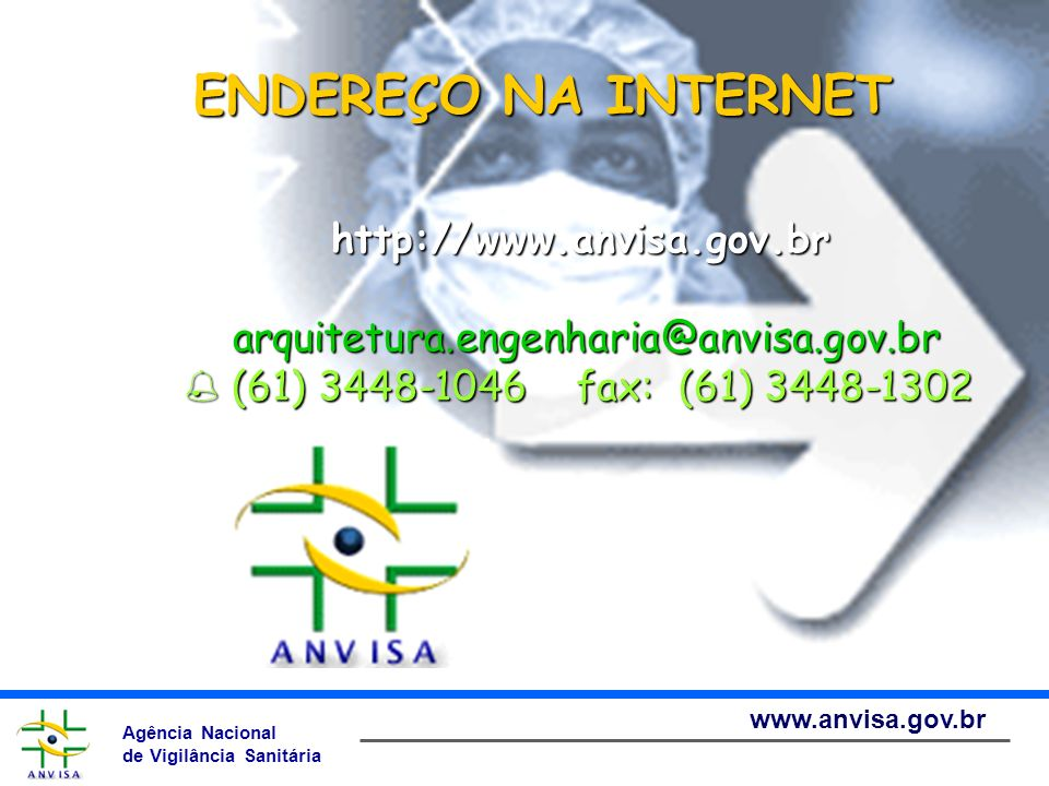ENDEREÇO NA INTERNET http://www.anvisa.gov.br