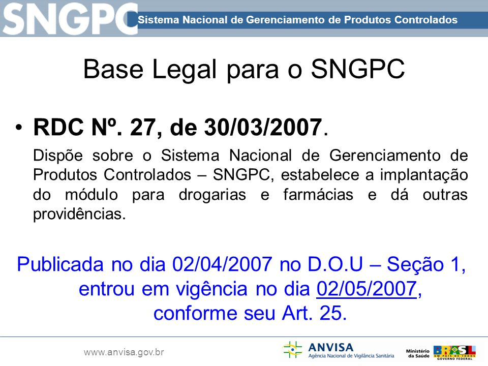 Base Legal para o SNGPC RDC Nº. 27, de 30/03/2007.
