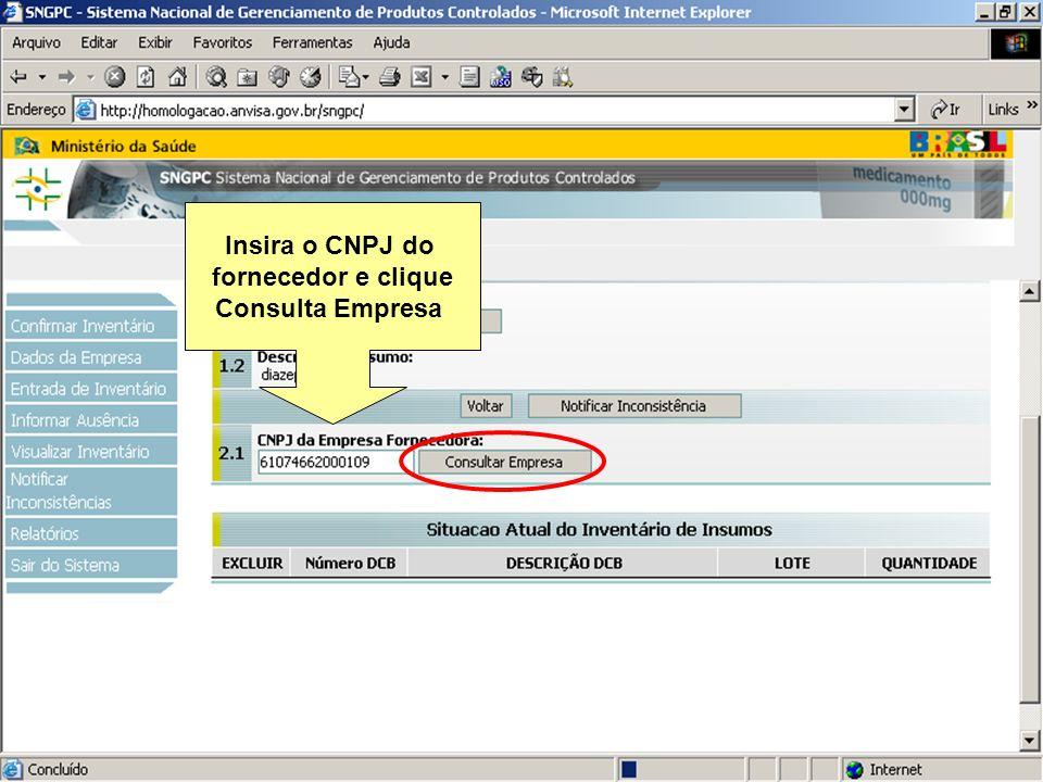 Insira o CNPJ do fornecedor e clique Consulta Empresa