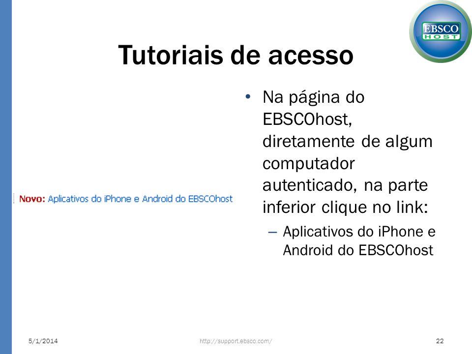 Tutoriais de acesso Na página do EBSCOhost, diretamente de algum computador autenticado, na parte inferior clique no link: