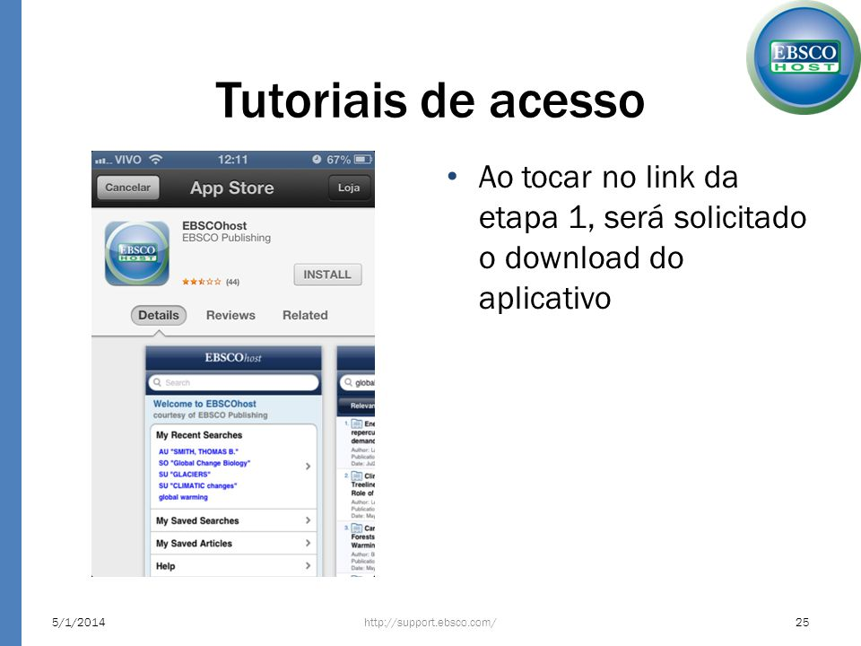 Tutoriais de acessoAo tocar no link da etapa 1, será solicitado o download do aplicativo. 24/03/2017.