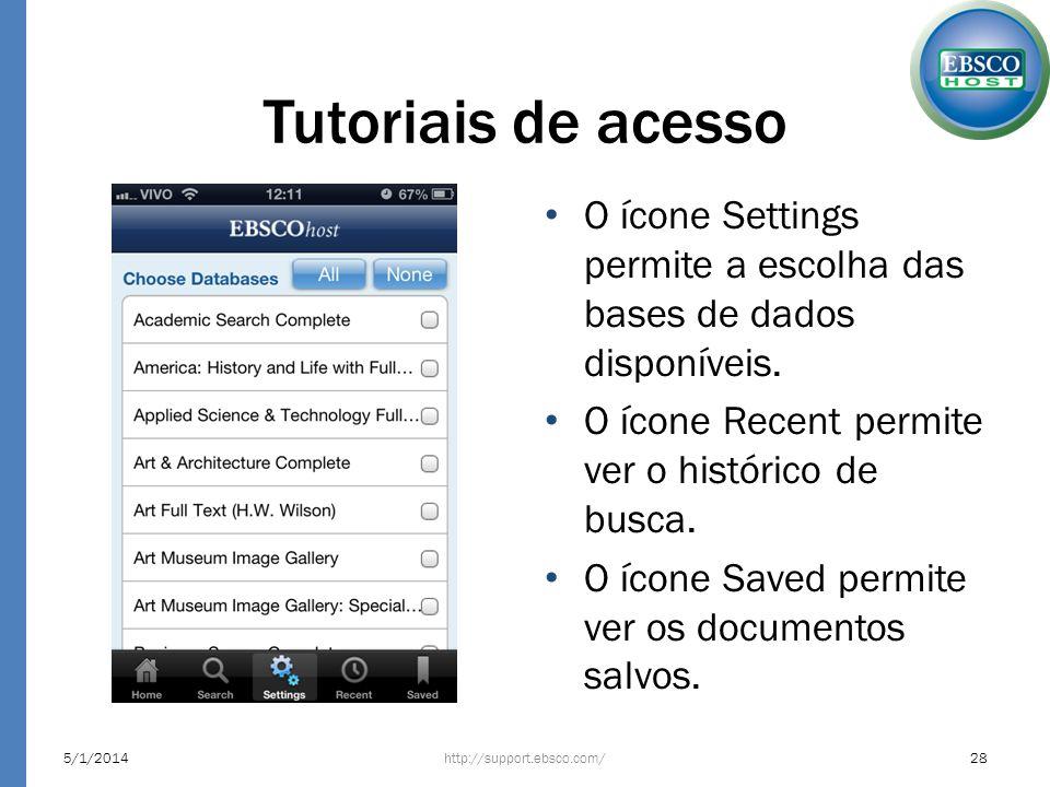 Tutoriais de acesso O ícone Settings permite a escolha das bases de dados disponíveis. O ícone Recent permite ver o histórico de busca.