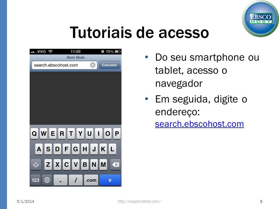 Tutoriais de acesso Do seu smartphone ou tablet, acesso o navegador