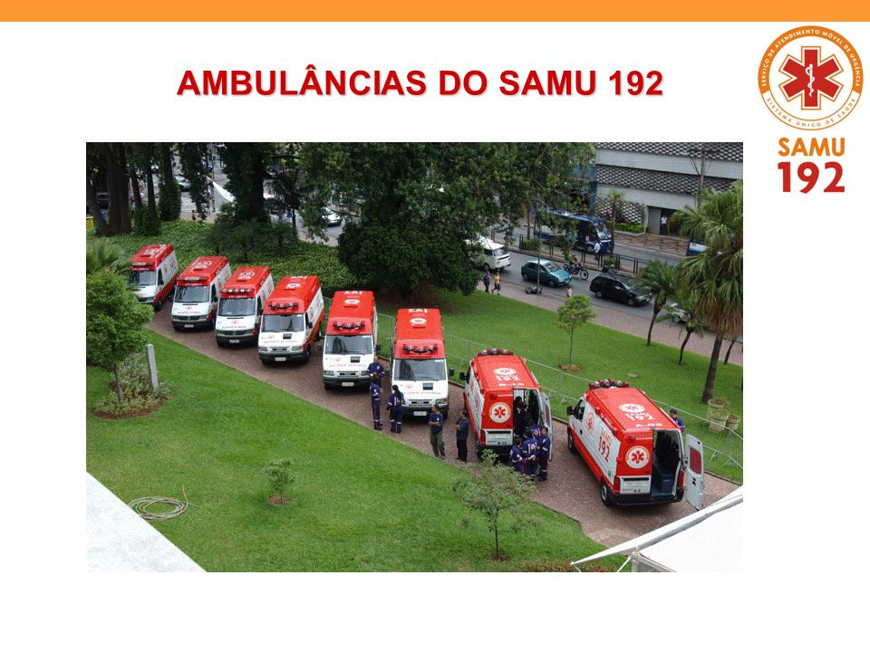 AMBULÂNCIAS DO SAMU 192