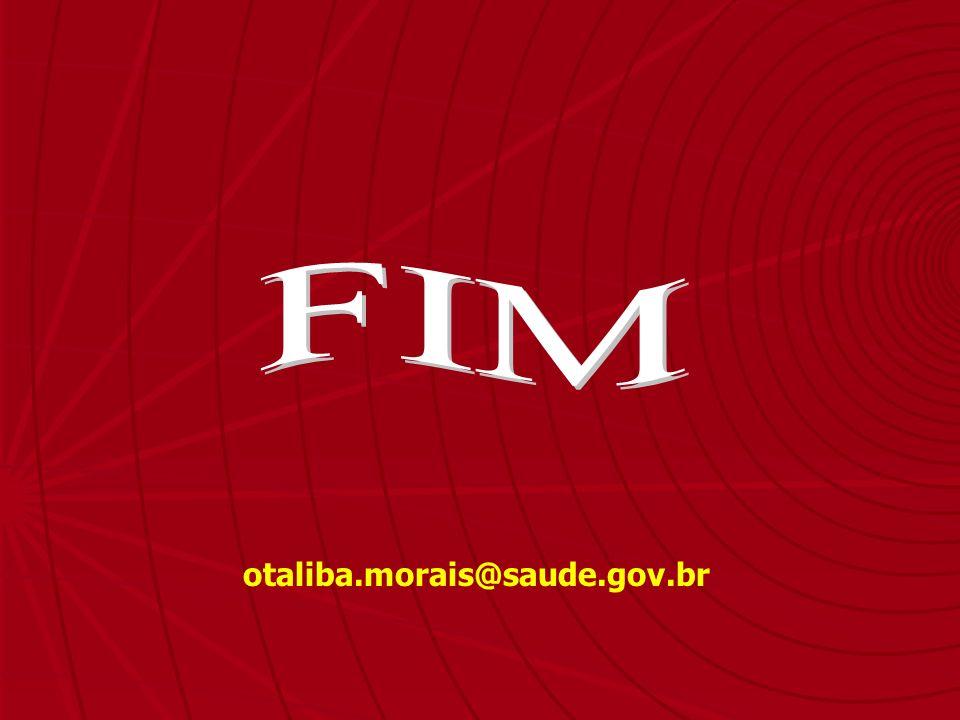 FIM otaliba.morais@saude.gov.br