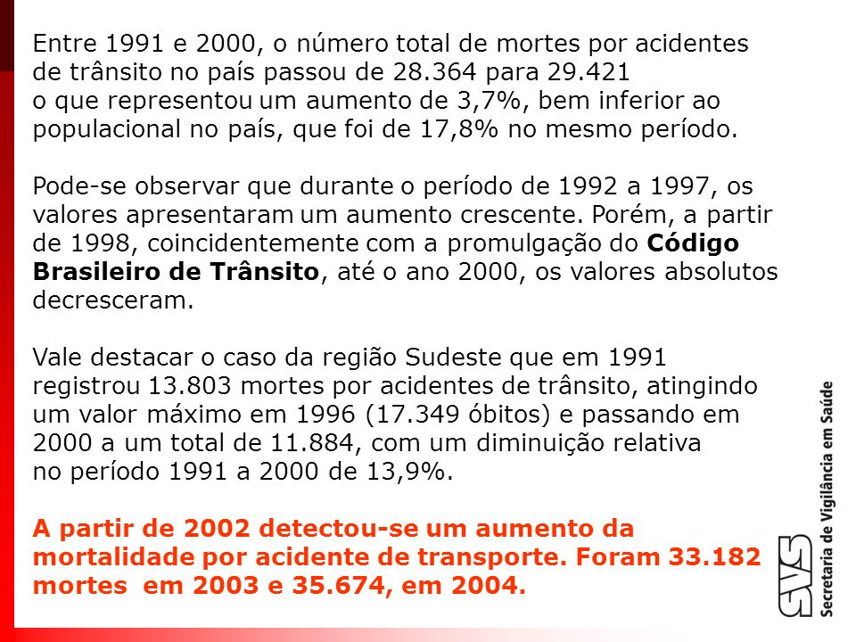 Entre 1991 e 2000, o número total de mortes por acidentes