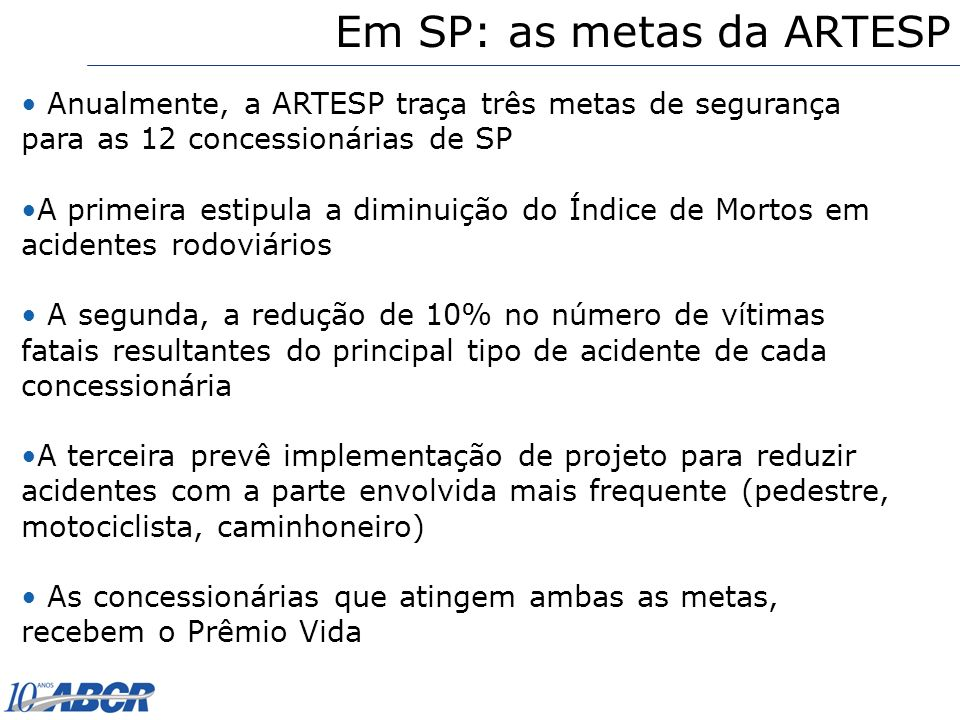 Em SP: as metas da ARTESP