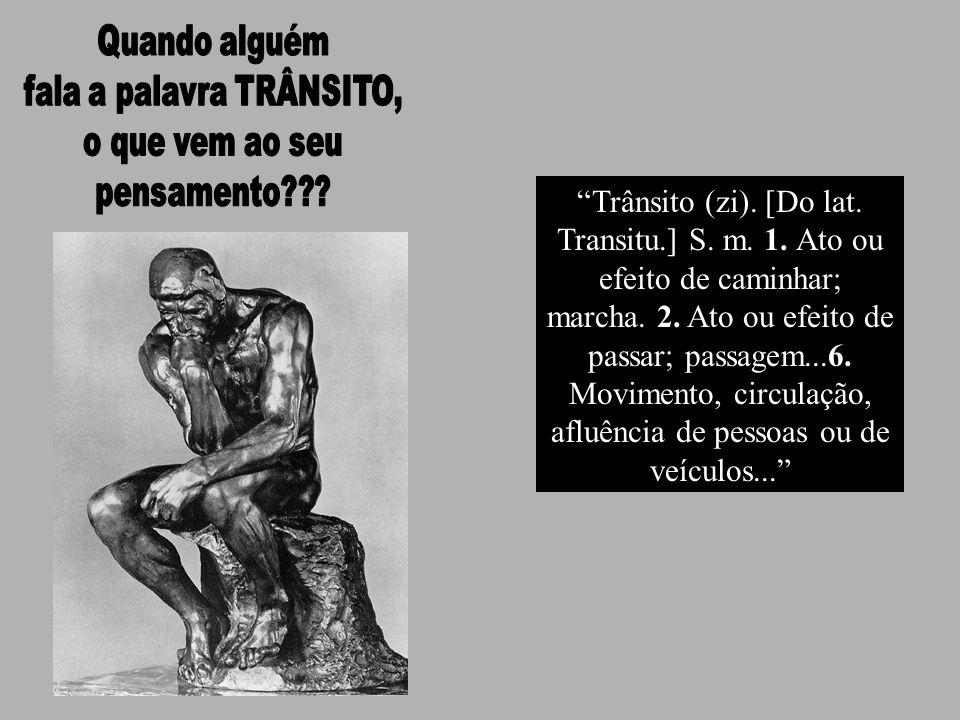 fala a palavra TRÂNSITO,