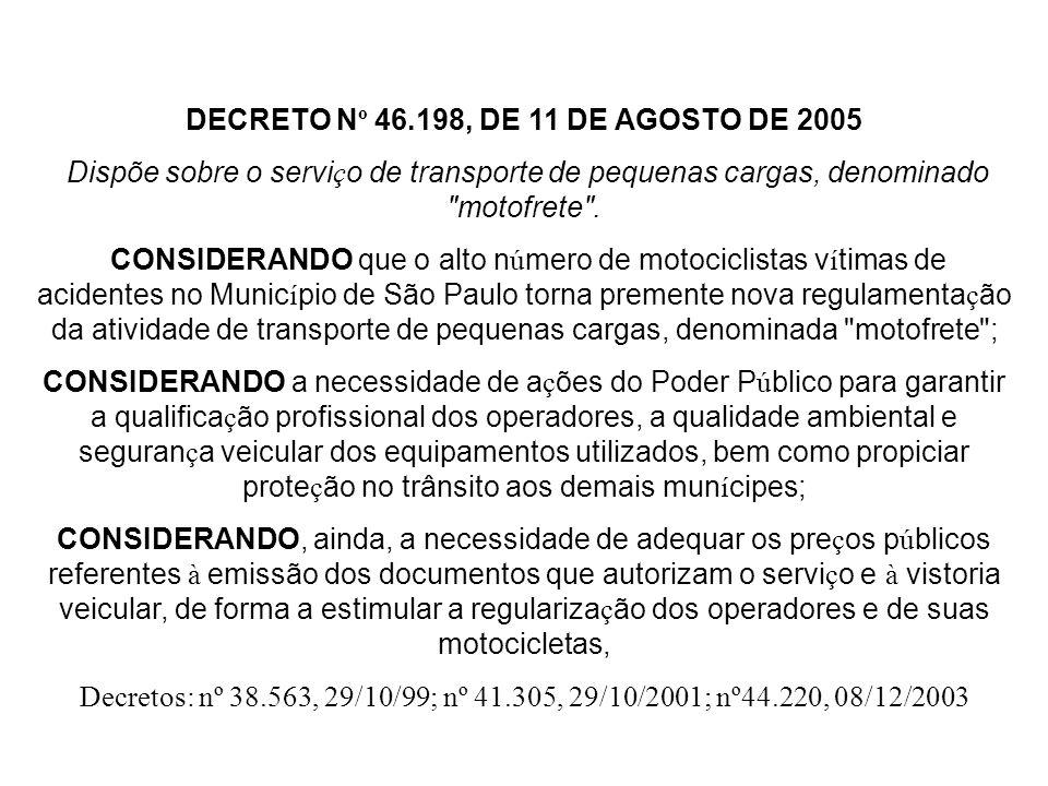 DECRETO Nº 46.198, DE 11 DE AGOSTO DE 2005