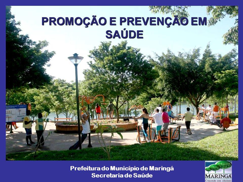 PROMOÇÃO E PREVENÇÃO EM SAÚDE Prefeitura do Município de Maringá