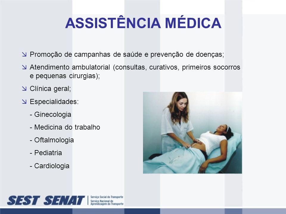 ASSISTÊNCIA MÉDICA Promoção de campanhas de saúde e prevenção de doenças;