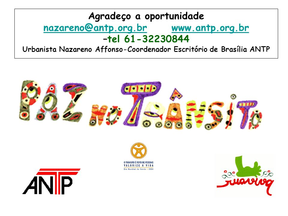 Agradeço a oportunidade nazareno@antp. org. br www. antp. org