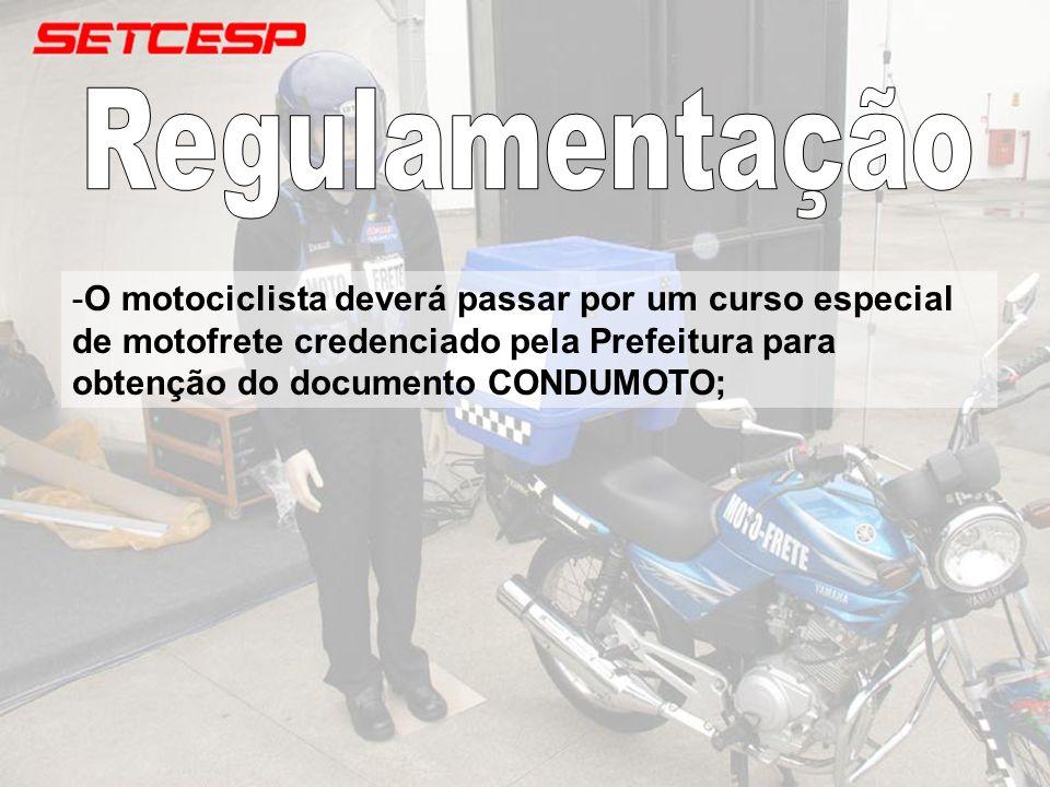 Regulamentação O motociclista deverá passar por um curso especial de motofrete credenciado pela Prefeitura para obtenção do documento CONDUMOTO;