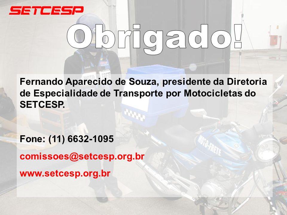 Obrigado!Fernando Aparecido de Souza, presidente da Diretoria de Especialidade de Transporte por Motocicletas do SETCESP.