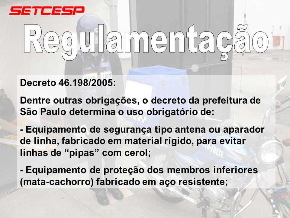 Regulamentação Decreto 46.198/2005: