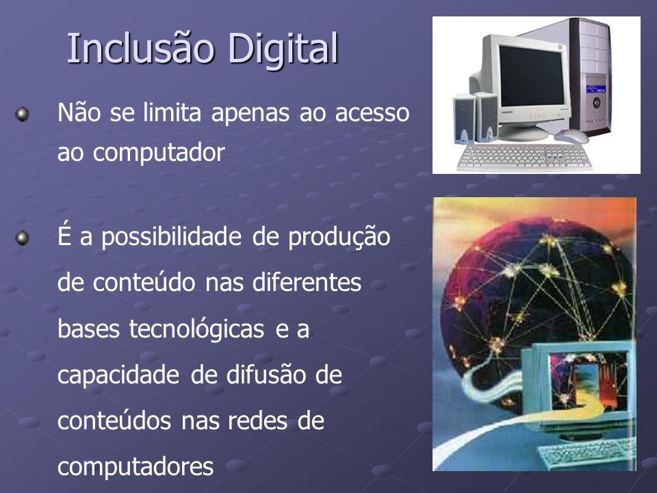 Inclusão Digital Não se limita apenas ao acesso ao computador