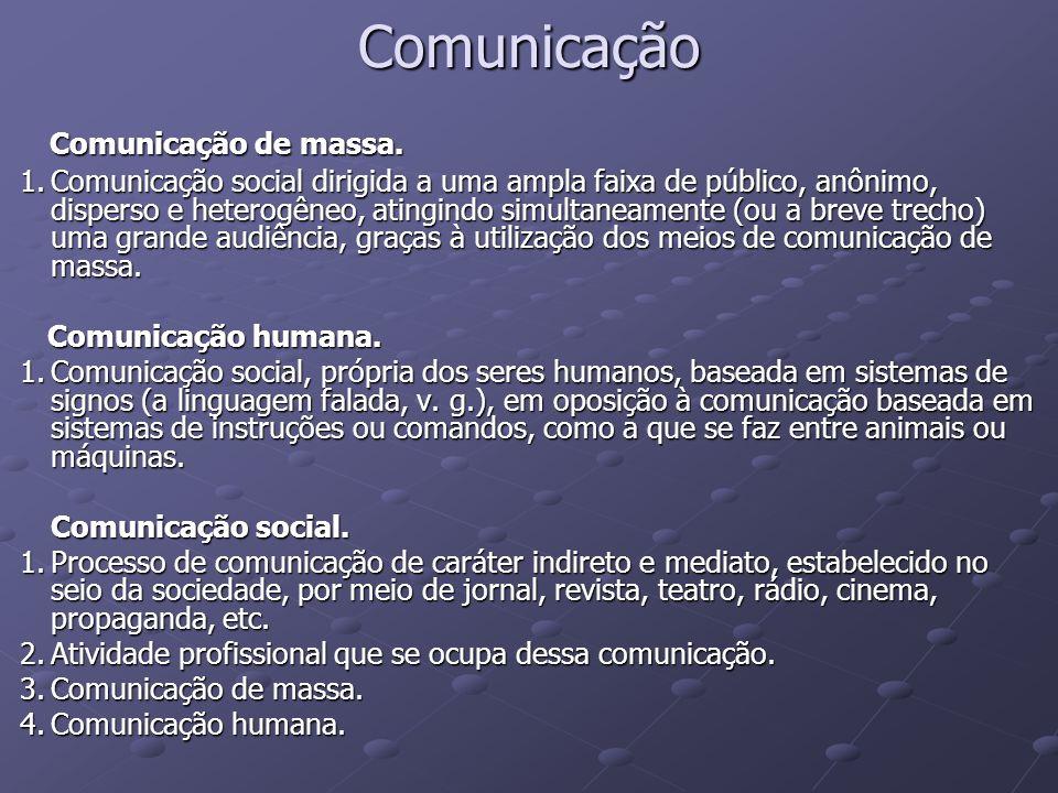 Comunicação Comunicação de massa.