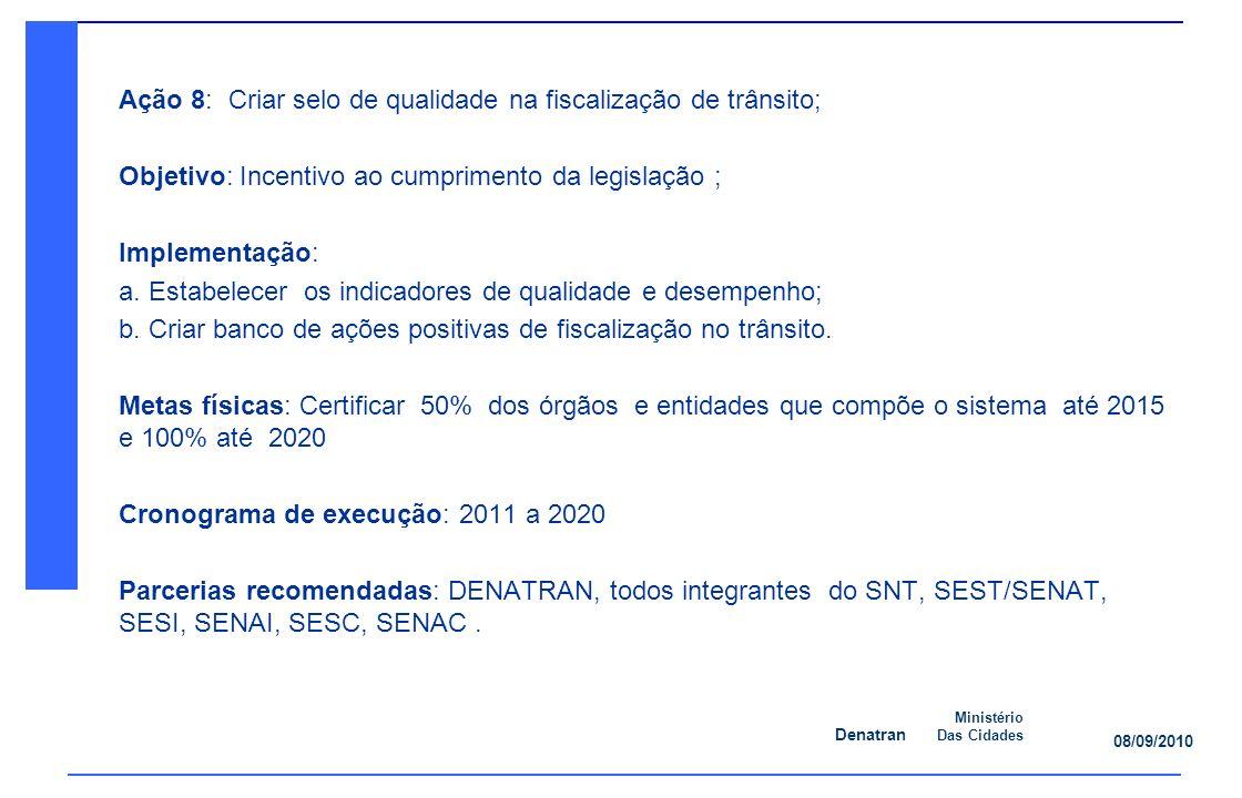 Ação 8: Criar selo de qualidade na fiscalização de trânsito;