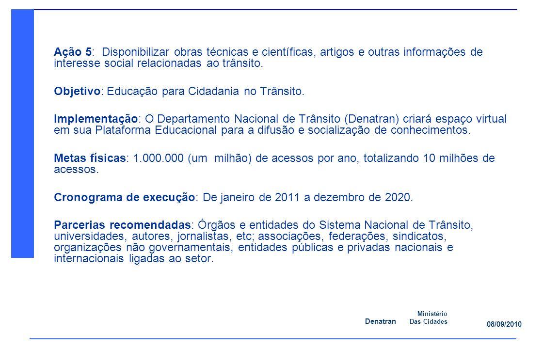 Ação 5: Disponibilizar obras técnicas e científicas, artigos e outras informações de interesse social relacionadas ao trânsito.