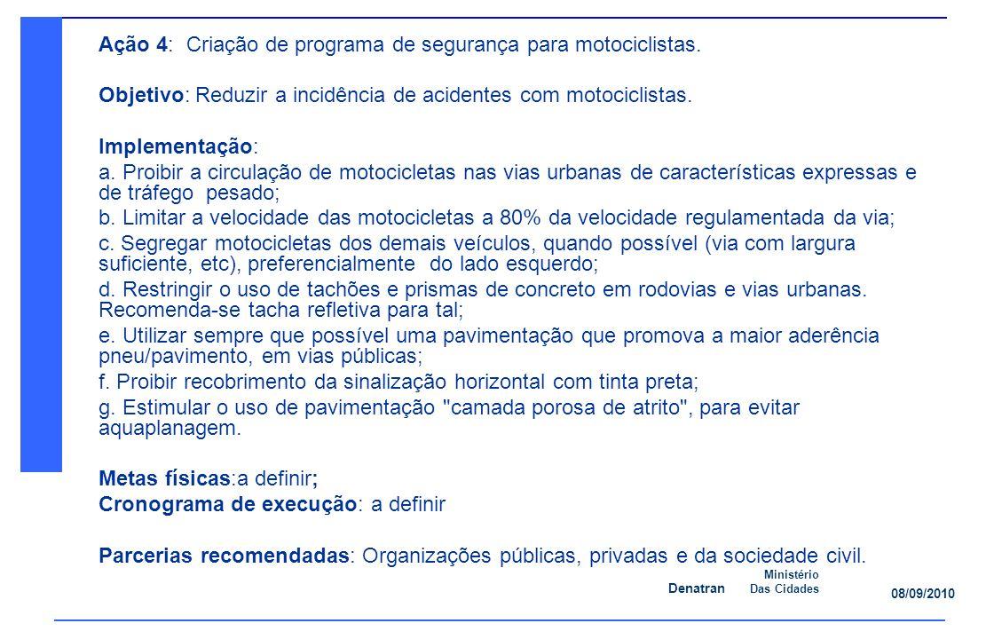 Ação 4: Criação de programa de segurança para motociclistas.