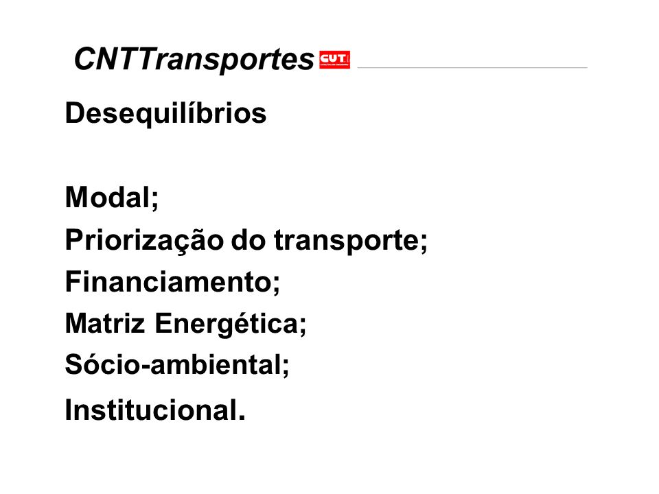 Priorização do transporte; Financiamento;