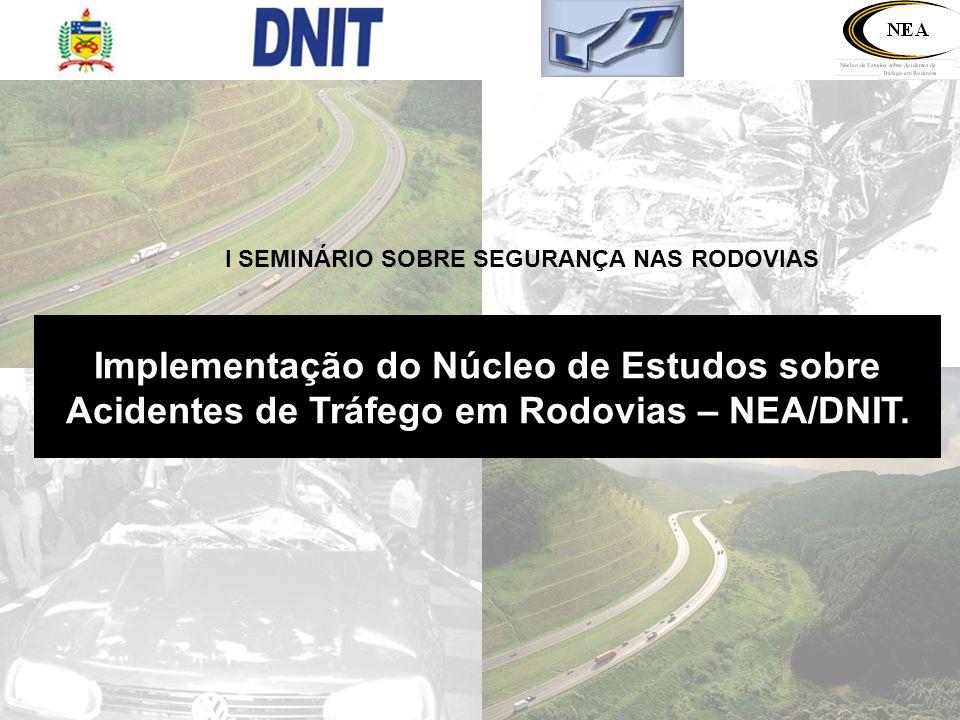 I SEMINÁRIO SOBRE SEGURANÇA NAS RODOVIAS